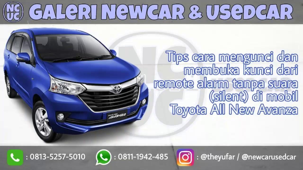Cara Setting Alarm Grand New Avanza Toyota Yaris Trd Wiki Tips Mengunci Dan Membuka Kunci Dari Remote Tanpa Suara Silent Di All
