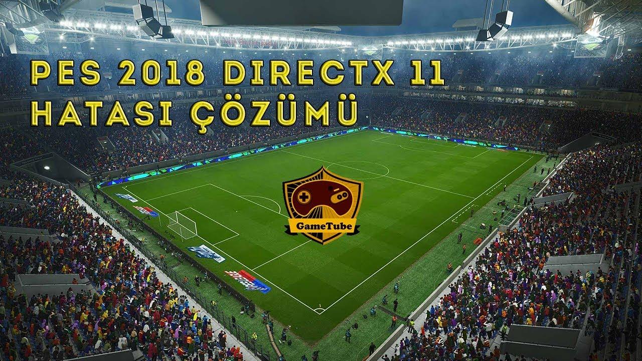 PES 2018 DirectX 11 Hatası Çözümü ( How to Fix DirectX 11 in PES 2018 )