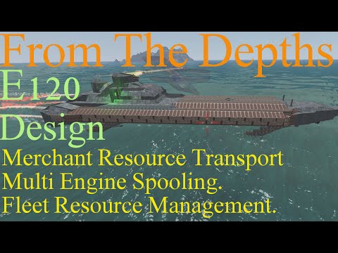 From The Depths 1.86 E120-Merchant Ship,Multi Engine Config,Fleet Resource Management.