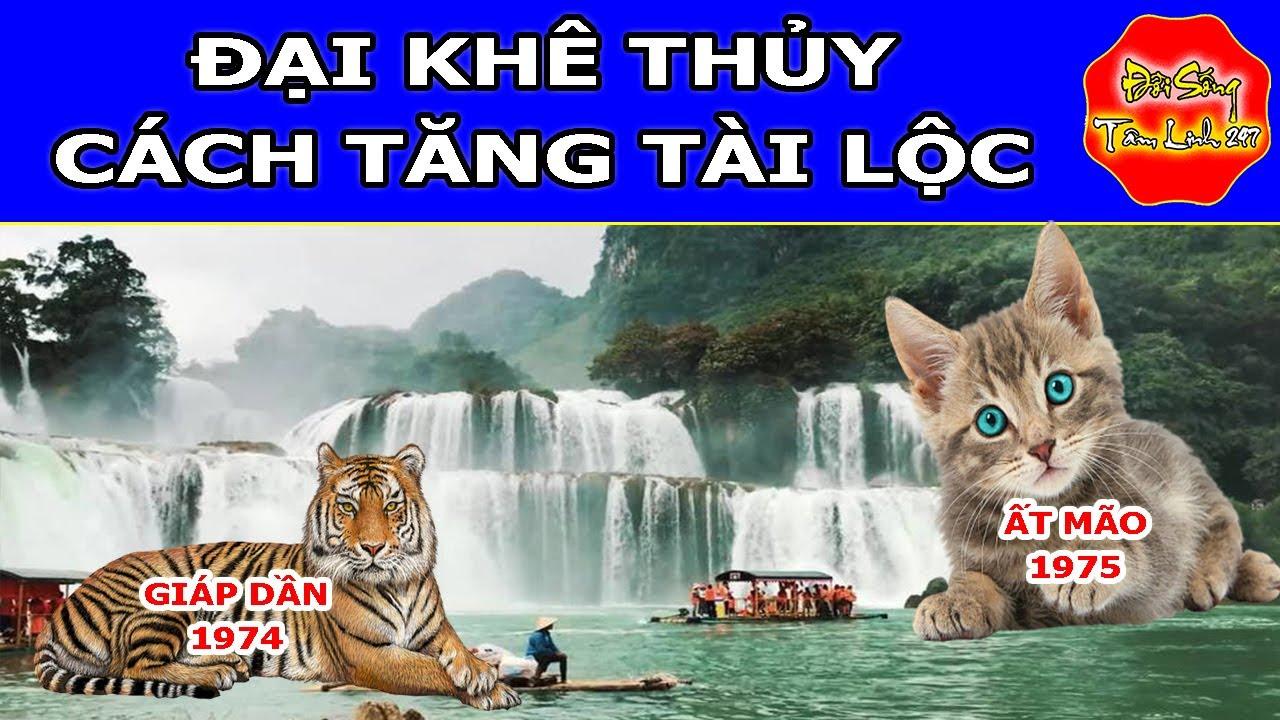Đại Khê Thủy, GIÁP DẦN 1974  ẤT MÃO 1975, Cách Tăng Tài Lộc Nhanh Chóng.