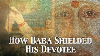 How Baba Shielded His Devotee