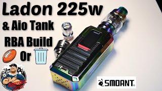 Smoant Ladon 225w Kit Full Review & Semi Build on RBA Section!Pass Or Trash?