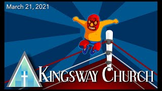 Kingsway Church Online - March 21, 2021