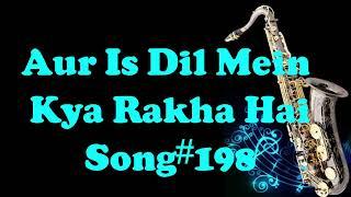 #182:-Aur Iss Dil Mein Kya Rakha Hai || Imaandaar || Best Saxophone Instrumental ||HD Quality