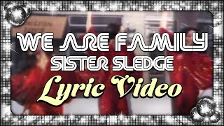 Sister Sledge - We Are Family (Official Lyric Video)