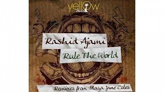 Rashid Ajami - Rule The World (Maya Jane Coles Remix)