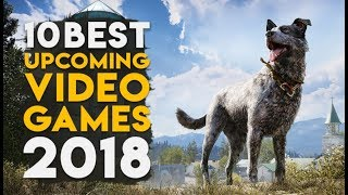 TOP 10 Upcoming Games 2018 & 2019 | (PS4, XBOX ONE, PC) Far Cry 5, Sea of Thieves and more!