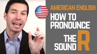 How to pronounce the R sound American English Pronunciation