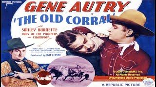 Old corral (1936) starring gene autry, smiley burnette, irene manning and is directed by joseph kane. written bernard mcconville & sherman l.lowe.as the s...
