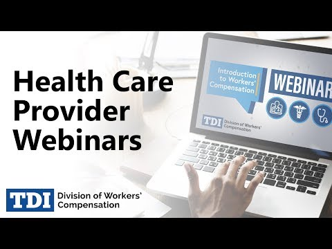Health Care Provider Webinars   Division Of Workers' Compensation