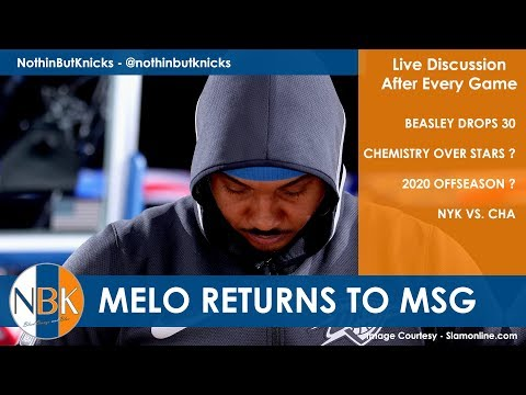 New York Knicks Live Postgame Discussion - Melo Returns; Beasley drops 30; 2020 Offseason? NYK/CHA