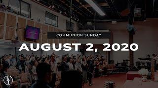 August 2, 2020 | Communion Sunday | Crossroads Christian Center, Daly City