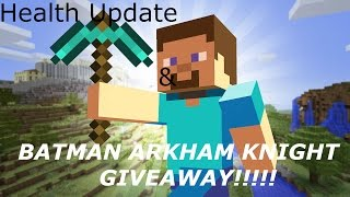 Health update + Batman Arkham Knights GiveAway