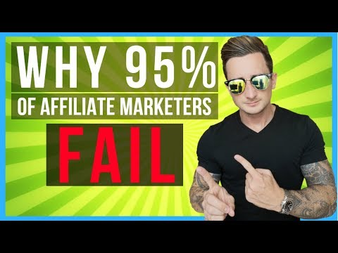 Why 95% Of Affiliate Marketers FAIL (REAL REASON)