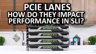 PCIe Lanes - PCIe 8x vs 16x in SLI