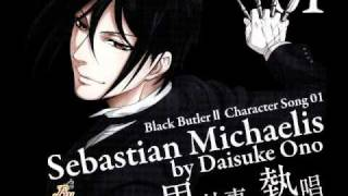 Kuroshitsuji Character song 01 {Sebastian Michealis}