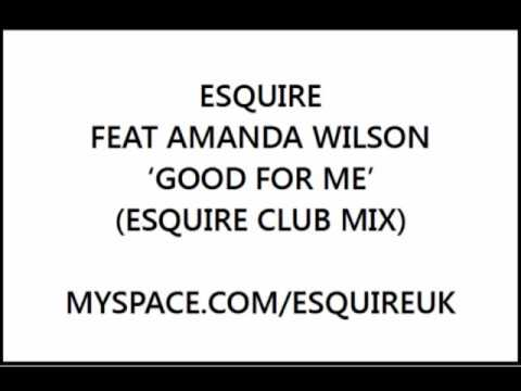 eSQUIRE Feat Amanda Wilson - Good For Me (eSQUIRE Club Mix) - OUT SOON ON HED KANDI!