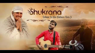 Shukrana Tribute: Mata Sawinder Hardev Ji (Jatin Vaswani ft. Shobhit Banwait, Manish Mehra)