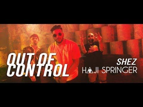 Out of Control - SHEZ x HAJI SPRINGER |  | Desi Hip Hop
