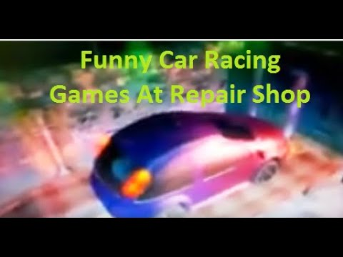 Funny racing car games at repair shop.