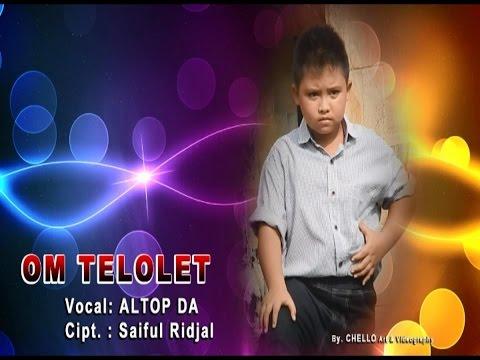 OM TELOLET - LAGU ANAK ASLI (ALTOP DA) Cipt. Saiful Ridjal