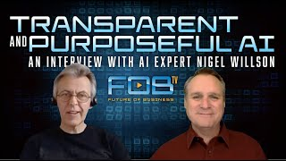 Transparent and Purposeful AI - An Interview with AI Expert Nigel Willson | FOBtv