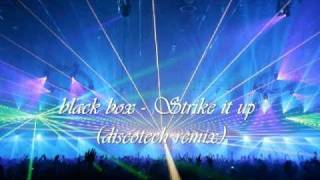Black box - strike it up  (DISCOTEQUE REMIX)