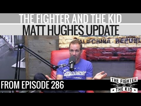 The Fighter and The Kid - Matt Hughes Update