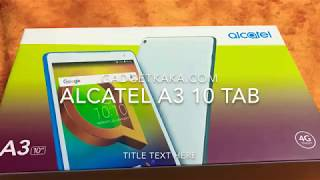 Alcatel A3 10 Tablet Unboxing and Review - Best Budget tablet with 10 inch screen