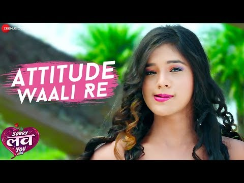 Attitude Waali Re |  Sorry Love You Jaan | Amit Pradhan | Sunil Soni | Anuj Sharma & Elsa Ghosh