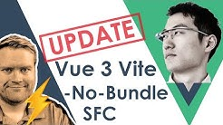 Update: How To Get Started With Vue.js 3 Vite - No Bundle Single File Component Video Tutorial