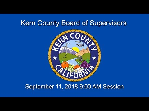 kern-county-board-of-supervisors-9:00-a.m.-meeting-for-tuesday,-september-11,-2018