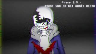 Undertale: Last Breath UST - Those Who Do Not Admit Death (V2) [Phase 3.5]