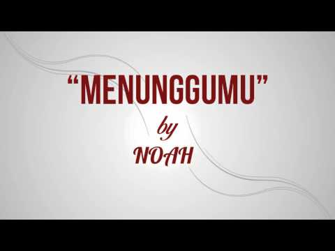 NOAH - Menunggumu (Lirik + Chord)