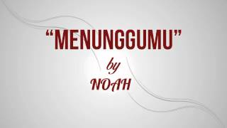 Video NOAH - Menunggumu (Lirik + Chord) download MP3, 3GP, MP4, WEBM, AVI, FLV September 2018