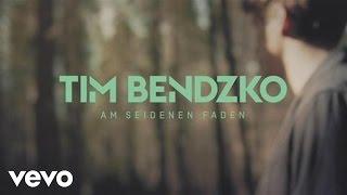 Tim Bendzko - Am seidenen Faden (Musikvideo)
