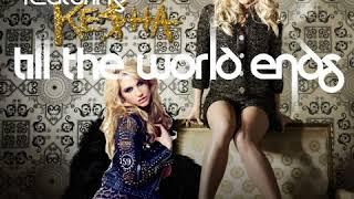 Britney Spears VS Kesha - Till The World Ends (FaeRieMix)