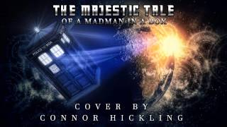 Repeat youtube video The Majestic Tale (of a Madman in Box) Cover/Remake