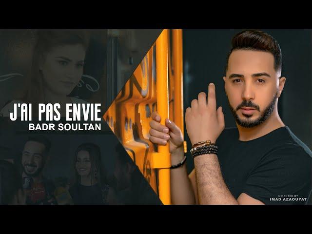 Badr Soultan - J'ai pas envie (Official Music Video) | بدر سلطان