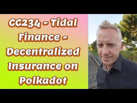 CC234 - Tidal Finance - Decentralized Insurance on Polkadot