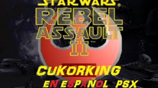 Star Wars rebel assault II Psx Pelicula Completa en Español by Cukorking