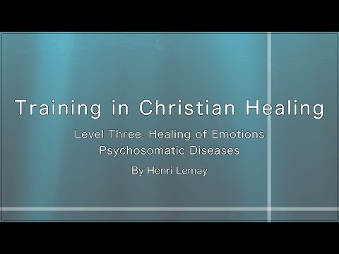 Level Three-Psychosomatic Diseases, Training In Christian Healing by Henri Lemay