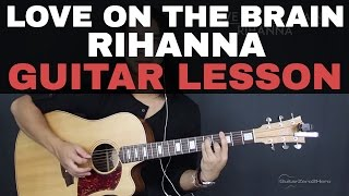 Love On The Brain Rihanna Guitar Tutorial Lesson (Easy + Recorded Version)