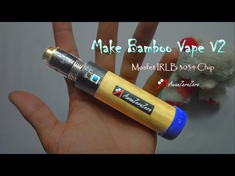 Make BAMBOO VAPE V2 || Daily Device with Mosfet IRLB3034 Chip