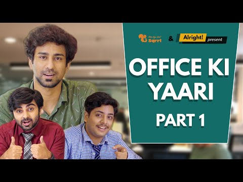 Alright! | Office Ki Yaari ft. Ambrish Verma & Akashdeep Arora