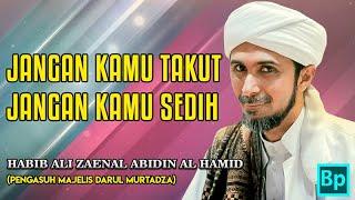 Video Malaikat Berkata Padanya: Jangan Takut dan Sedih - Habib Ali Zaenal Abidin Al Hamid download MP3, 3GP, MP4, WEBM, AVI, FLV November 2018