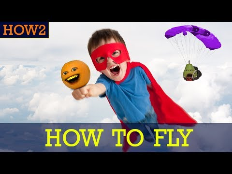 HOW2: How to Fly!