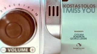 Kostas Tolos - I Miss You (George Lekidis Remix)