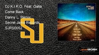 DJ K.I.K.O. Feat. Galia - Come Back (Danny L. Remix)