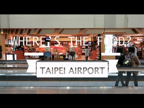 WTF Let's Eat Vlog 9 Taipei Airport Shenanigans